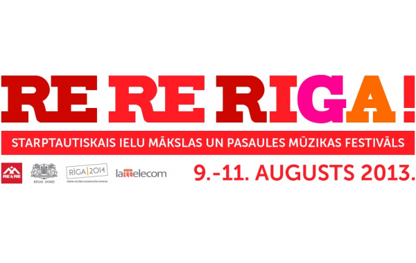Фестиваль RE&RE в Риге, Латвия с 9 августа 2013 года